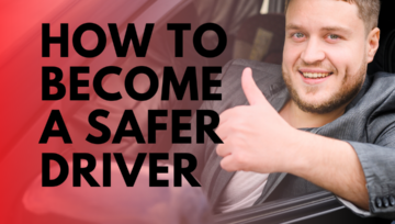 How To Becoming a Safer Driver